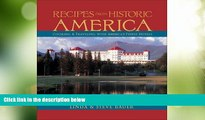 Big Deals  Recipes from Historic America: Cooking   Traveling with America s Finest Hotels  Full