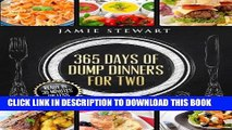 [PDF] 365 Days of Dump Dinners for Two: Ready in 30 Minutes or Less (Vegan, Paleo, Meatless,