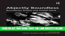 [READ] EBOOK Abjectly Boundless: Boundaries, Bodies and Health Work BEST COLLECTION