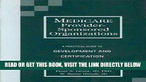 [FREE] EBOOK Medicare Provider-Sponsored Organizations: A Practical Guide to Development and