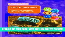 [FREE] EBOOK Cell Functions: Understanding How Cells Work (Library of Cells) BEST COLLECTION