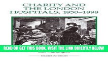 [FREE] EBOOK Charity and the London Hospitals, 1850-1898 (Royal Historical Society Studies in