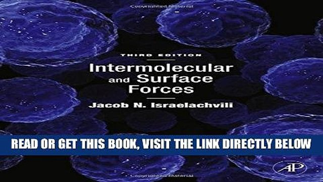 [READ] EBOOK Intermolecular and Surface Forces, Third Edition: Revised Third Edition BEST COLLECTION