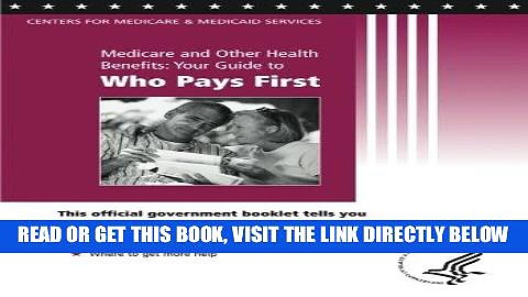 [READ] EBOOK Medicare and Other Health Benefits: Your Guide to Who Pays First ONLINE COLLECTION