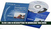 [Ebook] Surgery CD: Heal Faster - Prepare Before and After Surgery (Relax Into Healing Series)
