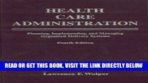 [READ] EBOOK Health Care Administration: Planning, Implementing, and Managing Organized Delivery