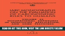 [FREE] EBOOK Occupational Exposures in Insecticide Application and Some Pesticides (IARC
