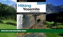 Big Deals  Hiking Yosemite National Park, 2nd (Regional Hiking Series)  Full Ebooks Best Seller