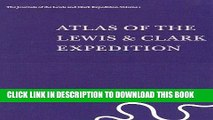 Read Now Atlas of the Lewis   Clark Expedition (The Journals of the Lewis   Clark Expedition, Vol.