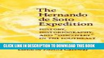 """Read Now The Hernando de Soto Expedition: History, Historiography, and """"Discovery"""" in the"""