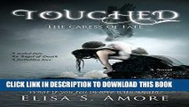 Read Now Touched - The Caress of Fate: (The Touched Paranormal Angel Romance Series, Book 1). (A