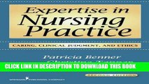 Read Now Expertise in Nursing Practice, Second Edition: Caring, Clinical Judgment, and Ethics