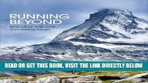 [FREE] EBOOK Running Beyond: Epic Ultra, Trail and Skyrunning Races BEST COLLECTION
