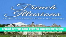 [FREE] EBOOK My Story as an American Au Pair in the Loire Valley: French Illusions, Book 1 BEST