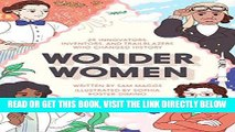 [FREE] EBOOK Wonder Women: 25 Innovators, Inventors, and Trailblazers Who Changed History ONLINE