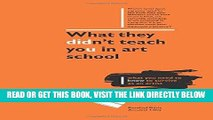 [READ] EBOOK What They Didn t Teach You in Art School: How to survive as an artist in the real
