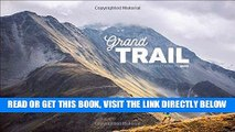 [FREE] EBOOK Grand Trail: A Magnificent Journey to the Heart of Ultrarunning and Racing BEST