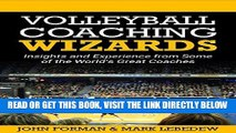 [READ] EBOOK Volleyball Coaching Wizards: Insights and Experience from Some of the Worlds Great