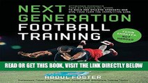 [READ] EBOOK Next Generation Football Training: Offseason Workouts Used by Today s NFL Stars to
