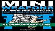 [PDF] Mini Weapons of Mass Destruction: Build and Master Ninja Weapons [Full Ebook]