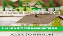 [New] Ebook Real Estate Investing: Simple and Effective Strategies to find Real Turn-Key Real