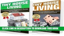 [New] Ebook Tiny House: 2 Books in 1: Comprehensive Beginners Guide for Newbies and The Cardinal