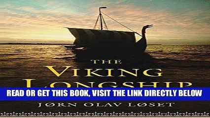 [READ] EBOOK The Viking Longship: From Skinboat to Seagoing Warship BEST COLLECTION