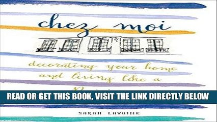 [FREE] EBOOK Chez Moi: Decorating Your Home and Living like a Parisienne ONLINE COLLECTION