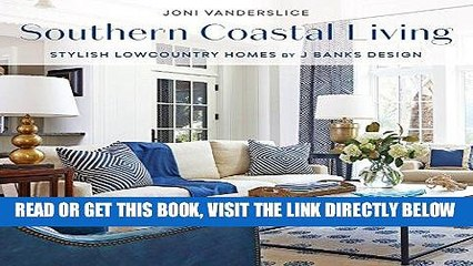[FREE] EBOOK Southern Coastal Living: Stylish Lowcountry Homes by J Banks Design ONLINE COLLECTION