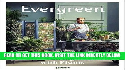 [READ] EBOOK Evergreen: Living with Plants BEST COLLECTION