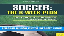 [FREE] EBOOK Soccer: The 6-Week Plan: The Guide to Building a Successful Team BEST COLLECTION