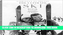 [New] Ebook The Ultimate Ski Book: Legends, Resorts, Lifestyle,   More Free Online