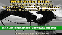 Best Seller Mail Order Bride: Cowboy Father Finds Beauty Within Her Scarred Body (A Clean Western