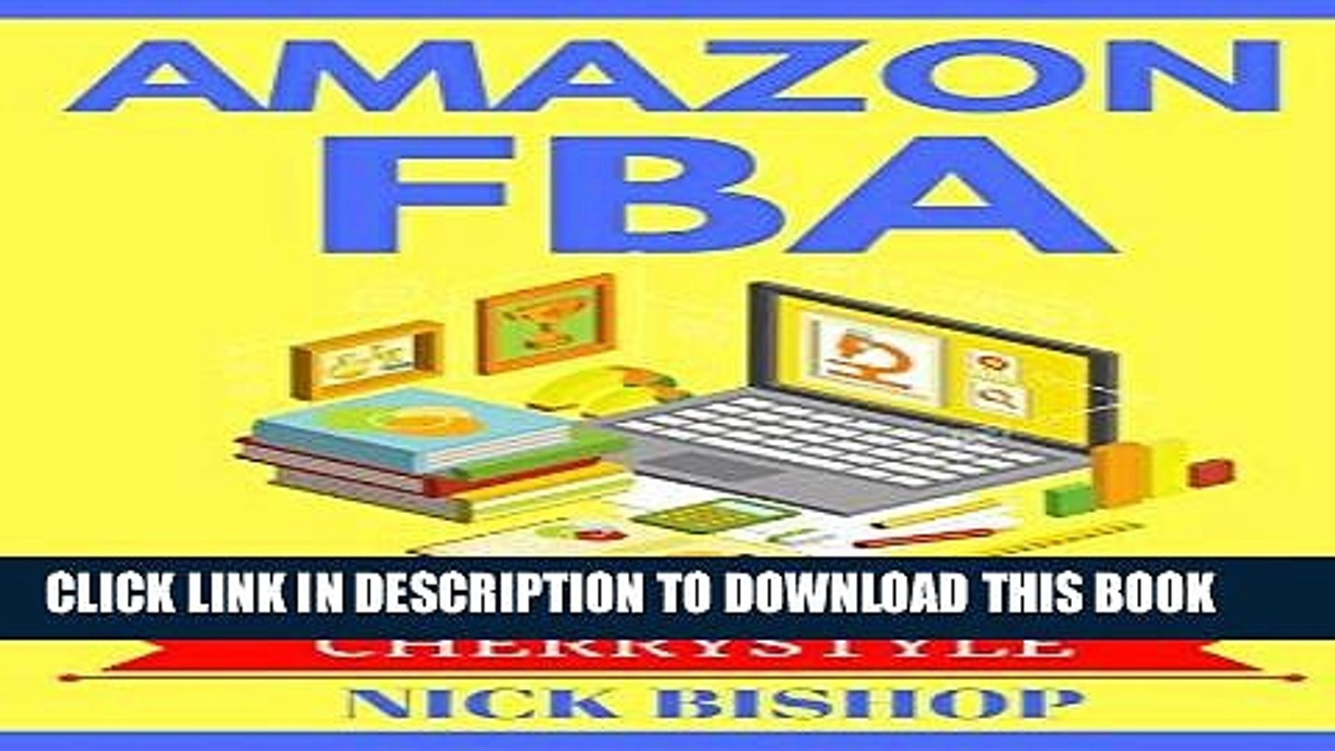 [New] Ebook Amazon FBA: Step by Step Guide to start and grow your amazon business(amazon fba