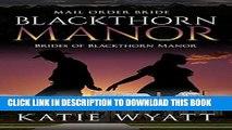 Ebook Mail Order Bride: Blackthorn Manor: Western Historical Romance (Brides of Blackthorn Manor