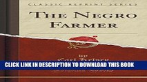 [New] Ebook The Negro Farmer (Classic Reprint) Free Read
