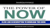 [New] Ebook Summary of The Power of Now: A Guide to Spiritual Enlightenment, by Eckhart Tolle: