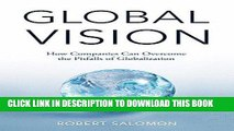 [FREE] EBOOK Global Vision: How Companies Can Overcome the Pitfalls of Globalization BEST COLLECTION