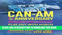Ebook Can-Am 50th Anniversary: Flat Out with North America s Greatest Race Series 1966-74 Free Read