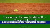 [BOOK] PDF Lessons from Softball...On the Field, In the Heart New BEST SELLER