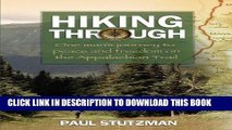 Best Seller Hiking Through: One Man s Journey to Peace and Freedom on the Appalachian Trail Free