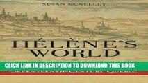 Ebook Hélène s World:  Hélène Desportes of Seventeenth-Century Quebec Free Read