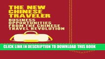 Ebook The New Chinese Traveler: Business Opportunities from the Chinese Travel Revolution