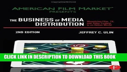 Ebook The Business of Media Distribution: Monetizing Film, TV, and Video Content in an Online