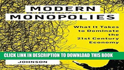 Ebook Modern Monopolies: What It Takes to Dominate the 21st Century Economy Free Read