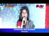 Konkana Sen Sharma on her Directorial Venture   B4U Flash