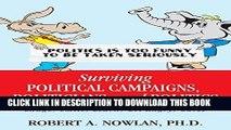 Best Seller Surviving Political Campaigns, Politicians, and Politics: Laugh, Smile, Learn, Get