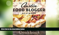 Big Deals  Austin Food Blogger Alliance Cookbook, The (American Palate)  Best Seller Books Most