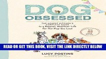 [READ] EBOOK Dog Obsessed: The Honest Kitchen s Complete Guide to a Happier, Healthier Life for