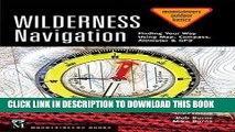 Best Seller Wilderness Navigation: Finding Your Way Using Map, Compass, Altimeter   Gps
